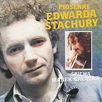 Piosenki Edwarda Stachury